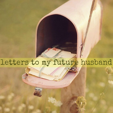 Love Letter to My Future Husband